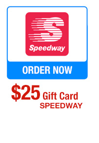 SAVE 10% OFF $25 Speedway Gift Card. ORDER NOW