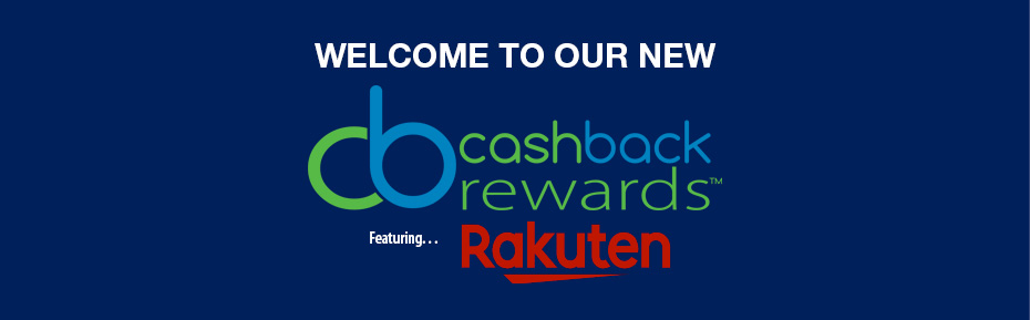 Welcome to our new CashBack rewards featuring Rakuten