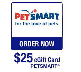 PetSmart® $25 eGift Card - ORDER NOW