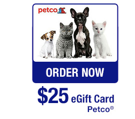 Petco® $25 eGift Card - ORDER NOW