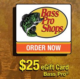 Bass Pro® $25 eGift Card - ORDER NOW