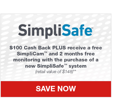 SimpliSafe. $100 Cash Back PLUS receive a free SimpliCam™ and 2 months free monitoring with the purchase of a new SimpliSafe™ system (retail value of $148)** SAVE NOW